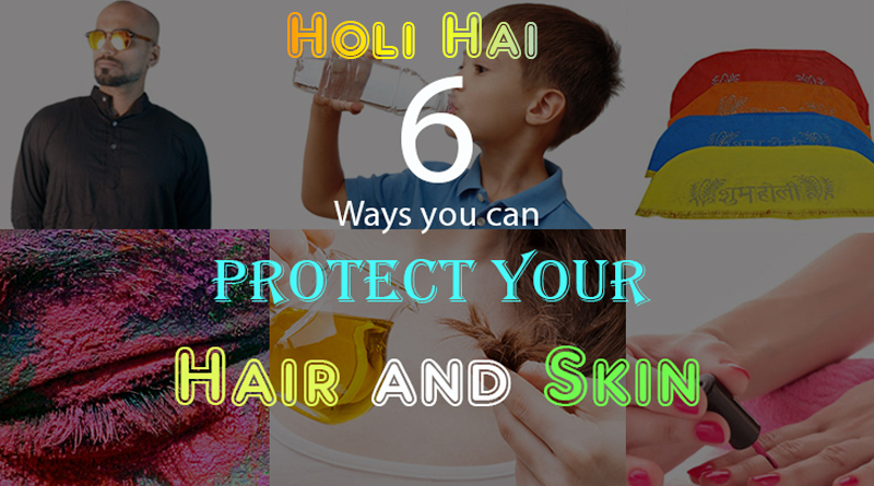 Take care of your Skin & Yourself in Holi!