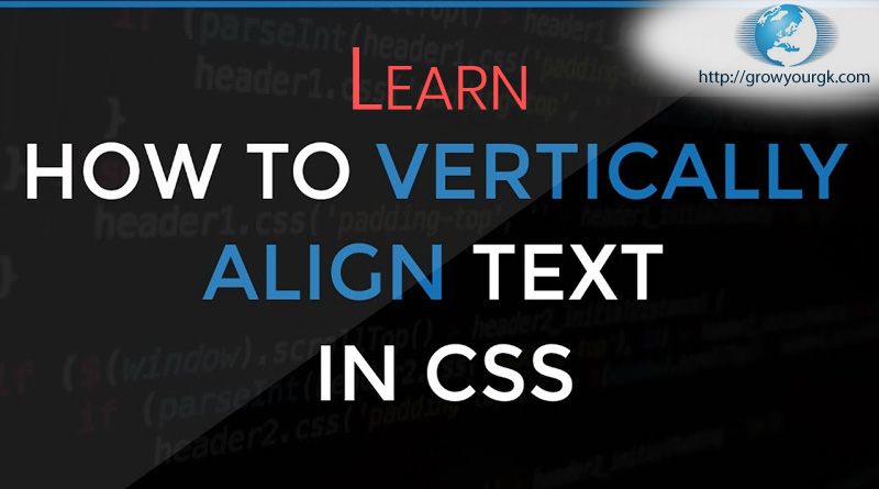 3 Ways to Vertically center text | CSS Only – Grow Your